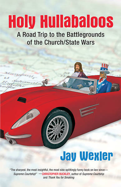 Picture of Holy Hullabaloos: A Road Trip to the Battlegrounds of the Church/State Wars - Greenlight
