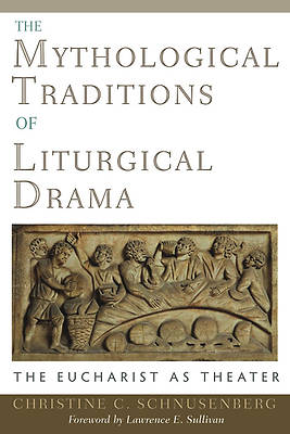 The Mythological Traditions of Liturgical Drama