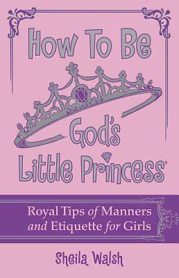 How to Be Gods Little Princess