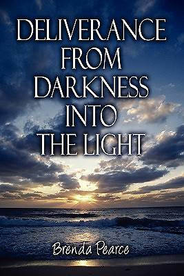 Deliverance from Darkness Into the Light