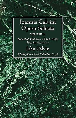 Picture of Joannis Calvini Opera Selecta Vol. III