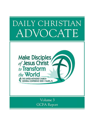 Picture of 2012 Daily Christian Advocate Volume 3, General Council on Finance & Administration Report