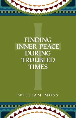 Finding Inner Peace During Troubled Times