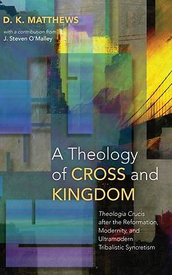 Picture of A Theology of Cross and Kingdom