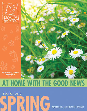 Living the Good News Spring At Home With the Good News 2010 [Ages 4-12]