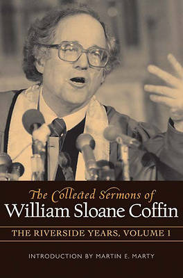 Picture of The Collected Sermons of William Sloane Coffin, Volume 1