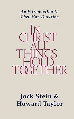 In Christ All Things Hold Together