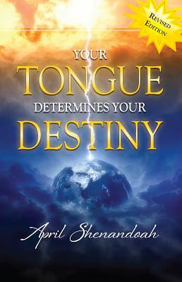 Picture of Your Tongue Determines Your Destiny (Revised Edition)