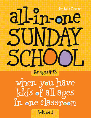 The All-In-One Sunday School Series Volume 1
