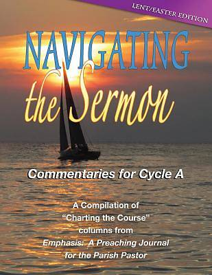 Navigating the Sermon, Cycle a - Lent / Easter Edition