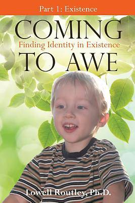 Coming to Awe, Finding Identity in Existence