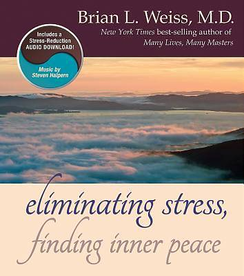Eliminating Stress, Finding Inner Peace with CD (Audio)
