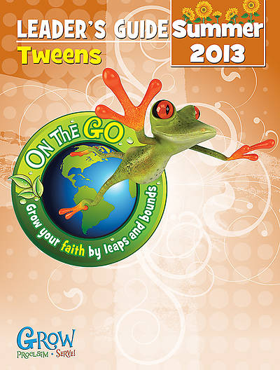 On the Go: Tween Leaders Guide Summer 2013