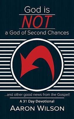 Picture of God Is Not a God of Second Chances