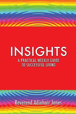 Insights a Practical Weekly Guide to Successful Living