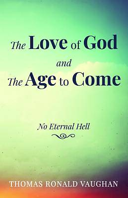 Picture of The Love of God and The Age to Come