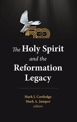 Picture of The Holy Spirit and the Reformation Legacy