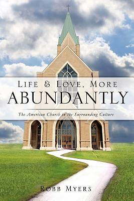 Life and Love, More Abundantly
