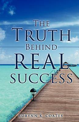 Picture of The Truth Behind Real Success