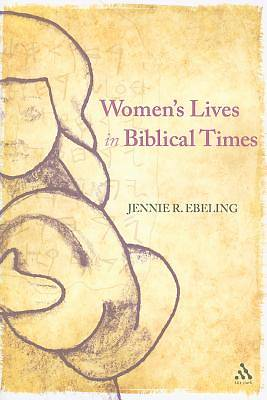 Womens Lives in Biblical Times