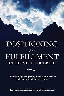Positioning for Fulfillment in the Milieu of Grace