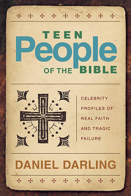 Teen People of the Bible (Repackaged)