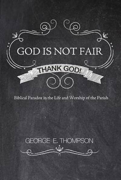 God Is Not Fair, Thank God!