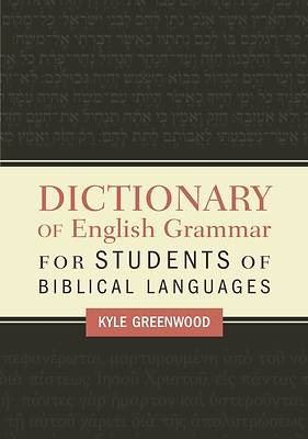 A Dictionary of English Grammar for Students of Biblical Languages