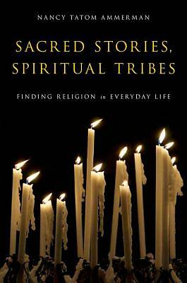 Sacred Stories, Spiritual Tribes