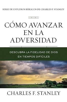 Picture of Cómo Avanzar En La Adversidad