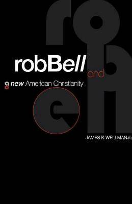 Rob Bell and a New American Christianity