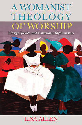 Picture of A Womanist Theology of Worship