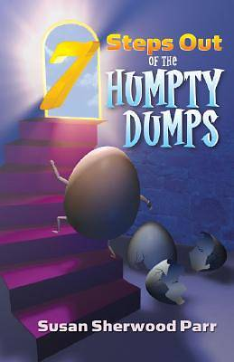 7 Steps Out of the Humpty Dumps