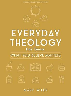 Picture of Everyday Theology - Teen Girls' Bible Study Book