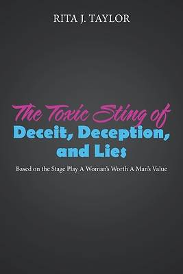 Picture of The Toxic Sting of Deceit, Deception, and Lies