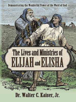 Picture of The Lives and Ministries of Elijah and Elisha