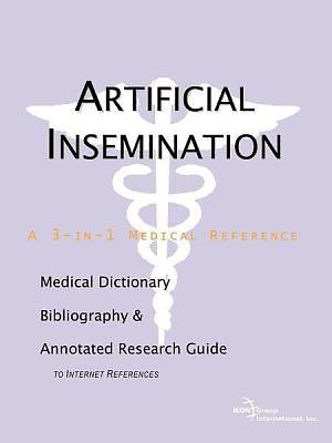 Artificial Insemination - A Medical Dictionary, Bibliography, and Annotated Research Guide to Internet References [Adobe Ebook]