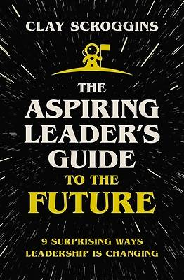 Picture of The Aspiring Leader's Guide to the Future