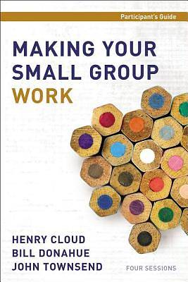 Making Your Small Group Work Participants Guide
