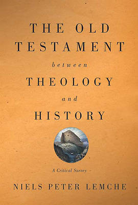 The Old Testament Between Theology and History