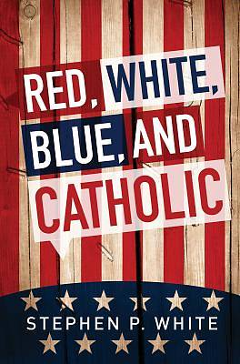 Picture of Red, White, Blue, and Catholic