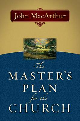 The Masters Plan for the Church