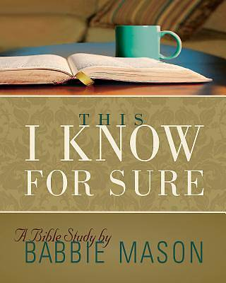 This I Know For Sure - Womens Bible Study Participant Book
