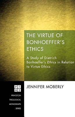 The Virtue of Bonhoeffers Ethics