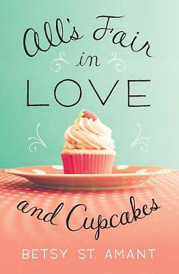 Picture of All's Fair in Love and Cupcakes