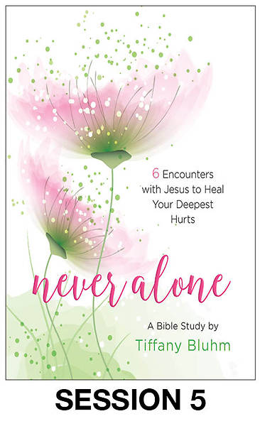 Never Alone - Womens Bible Study Streaming Video Session 5