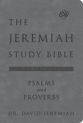 The Jeremiah Study Bible, Esv, Psalms and Proverbs (Gray)
