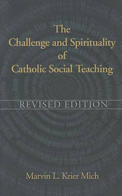 The Challenge and Spirituality of Catholic Social Teaching