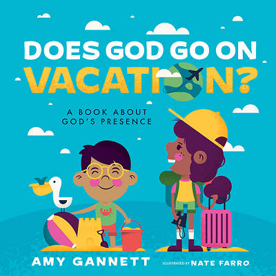 Picture of Does God Go on Vacation?