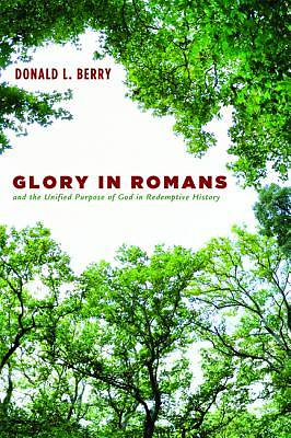 Picture of Glory in Romans and the Unified Purpose of God in Redemptive History